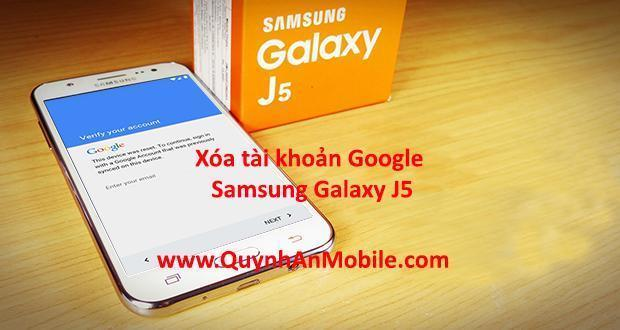 Xóa tài khoản google samsung galaxy J5